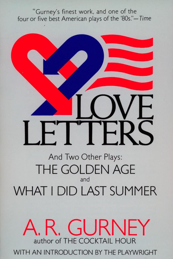 Love Letters and Two Other Plays: The Golden Age, What I Did Last Summer als Taschenbuch
