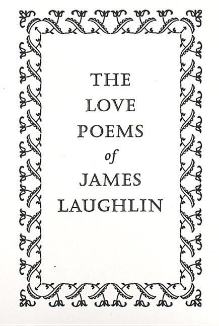 The Love Poems of James Laughlin als Taschenbuch
