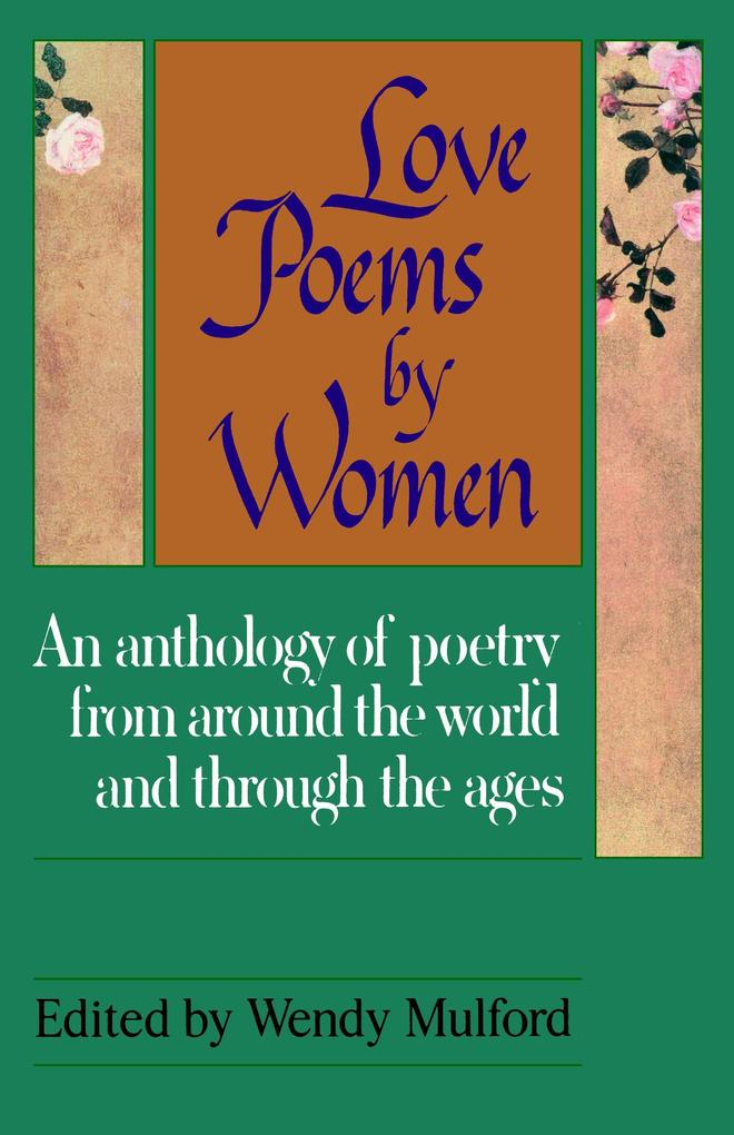Love Poems by Women: An Anthology of Poetry from Around the World and Through the Ages als Taschenbuch