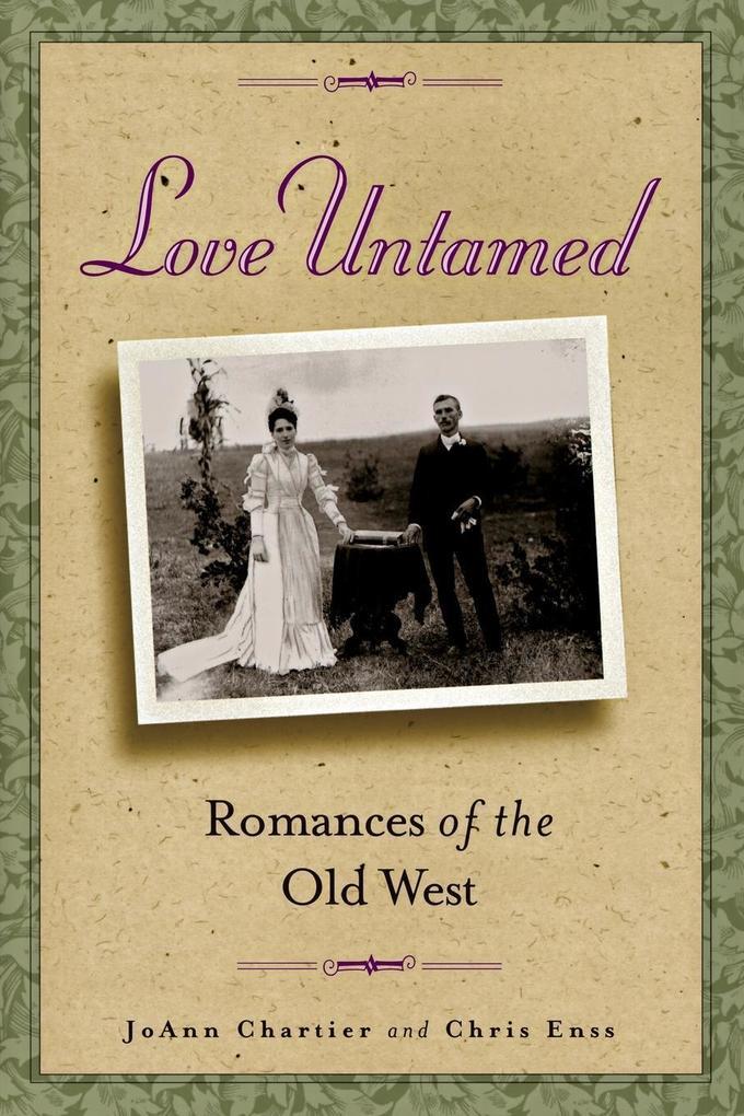 Love Untamed: Romances of the Old West als Taschenbuch