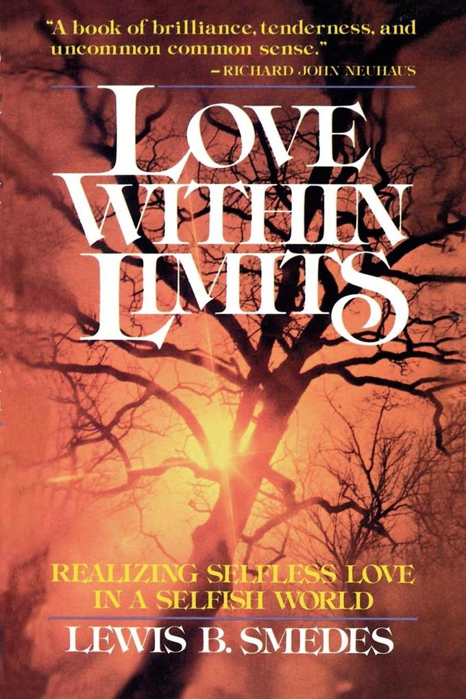 Love Within Limits: Realizing Selfless Love in a Selfish World als Taschenbuch