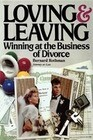 Loving and Leaving: Winning at the Business of Divorce
