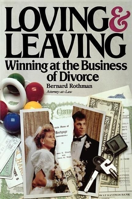 Loving and Leaving: Winning at the Business of Divorce als Taschenbuch