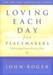 Loving Each Day for Peacemakers als Buch