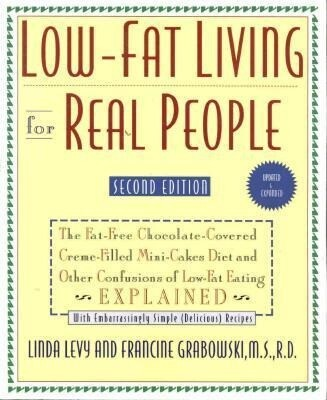 Low-Fat Living for Real People, Updated & Expanded: Educates Lay People on Making Sound Nutritional Decisions That Will Stay with Them for a Lifetime. als Taschenbuch