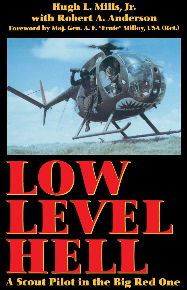 Low Level Hell: A Scout Pilot in the Big Red One als Taschenbuch