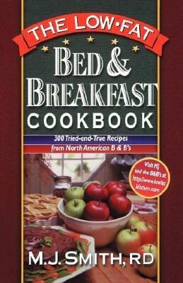 The Low-Fat Bed & Breakfast Cookbook: 300 Tried-And-True Recipes from North American B&bs als Taschenbuch