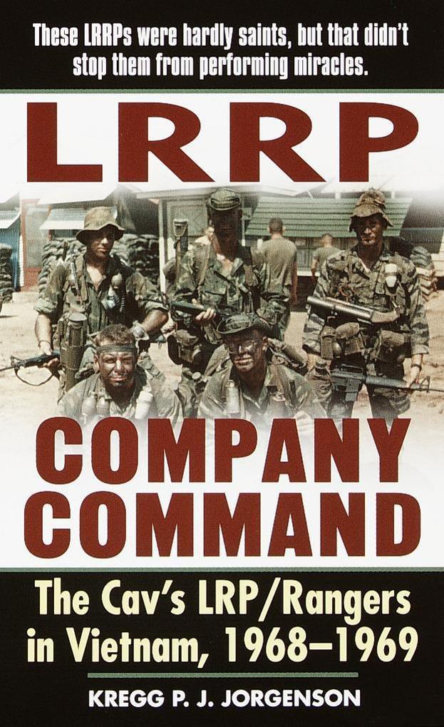 LRRP Company Command: The Cav's Lrp/Rangers in Vietnam, 1968-1969 als Taschenbuch