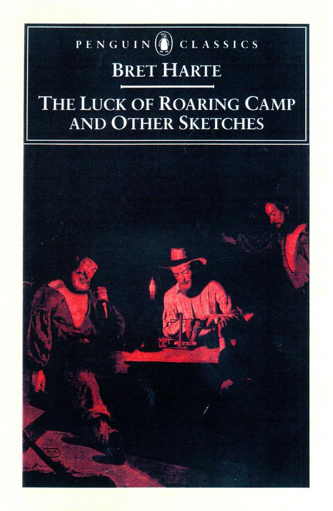 The Luck of Roaring Camp and Other Writings als Taschenbuch