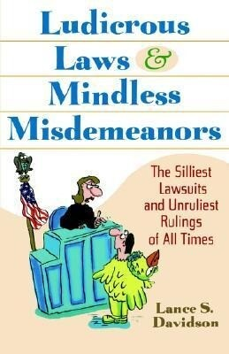 Ludicrous Laws and Mindless Misdemeanors als Taschenbuch