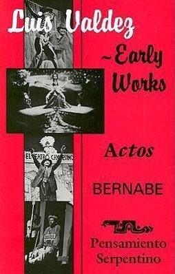 Early Works: Actos, Bernabe & Pensamiento Serpentino als Taschenbuch