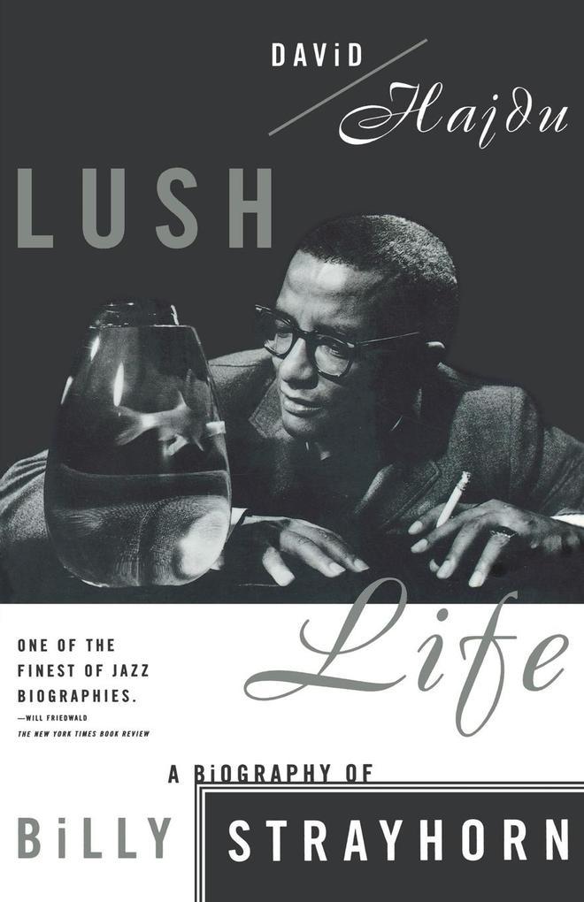 Lush Life: A Biography of Billy Strayhorn als Taschenbuch