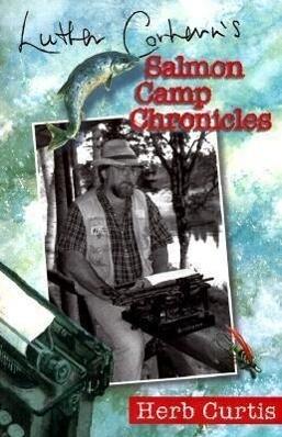 Luther Corhern&#146s Salmon Camp Chronicles als Taschenbuch