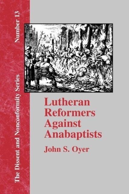 Lutheran Reformers Against Anabaptists als Taschenbuch