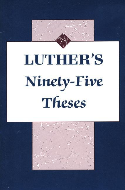 Luthers Ninety Five Theses als Taschenbuch