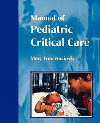 Manual of Pediatric Critical Care als Buch