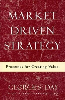 Market Driven Strategy: Processes for Creating Value als Buch
