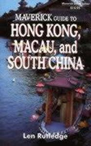 The Maverick Guide to Hong Kong, Macau, and South China als Taschenbuch