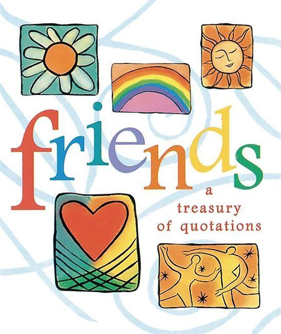 Friends: A Treasury of Quotations als Buch