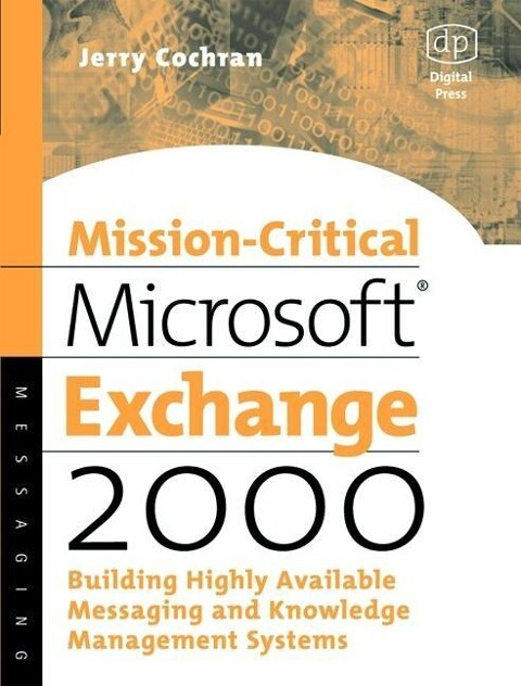 Mission-Critical Microsoft Exchange 2000: Building Highly-Available Messaging and Knowledge Management Systems als Buch
