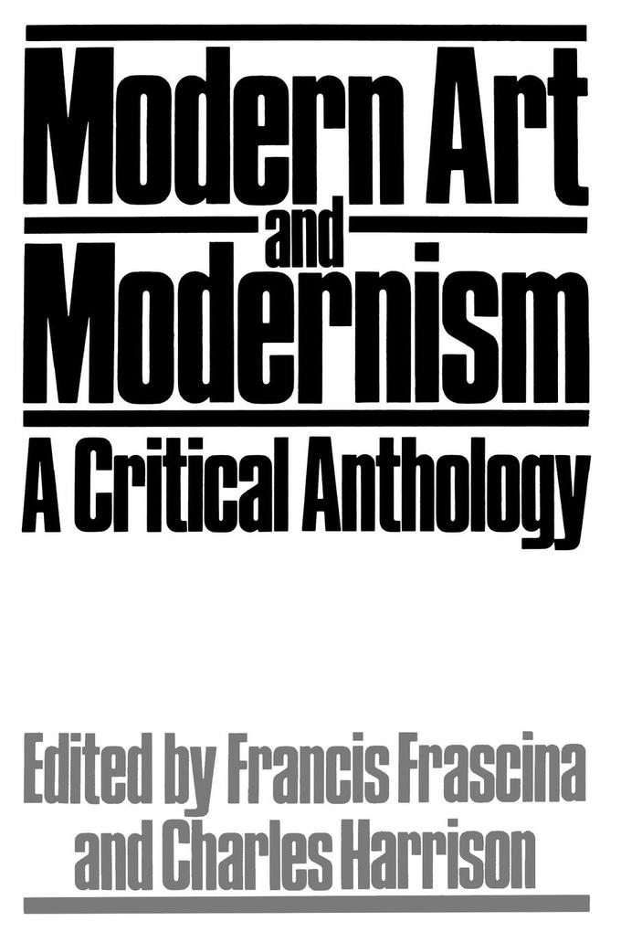 Modern Art and Modernism als Buch