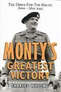 Monty's Greatest Victory: The Drive for the Baltic April - May 1945 als Buch