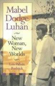 Mabel Dodge Luhan: New Woman, New Worlds als Taschenbuch