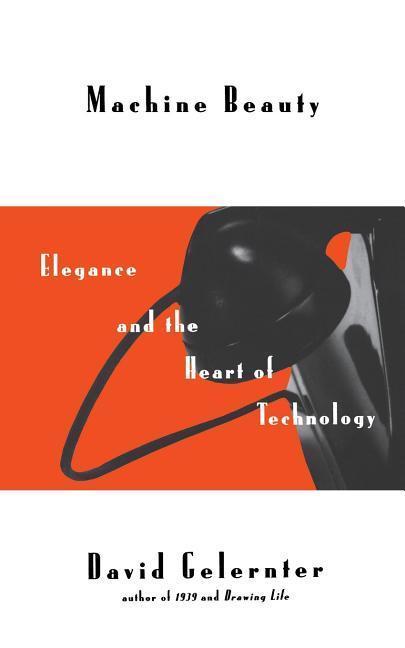Machine Beauty: Elegance and the Heart of Technology als Taschenbuch
