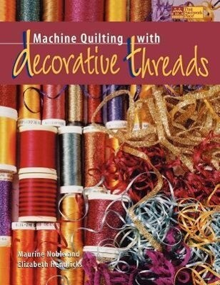 Machine Quilting with Decorative Threads als Taschenbuch