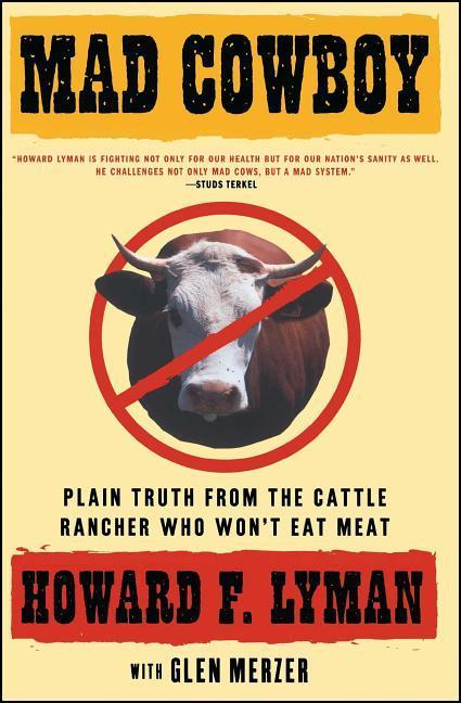 Mad Cowboy: Plain Truth from the Cattle Rancher Who Won't Eat Meat als Taschenbuch