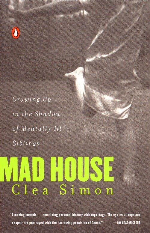 Mad House: Growing Up in the Shadow of Mentally Ill Siblings als Taschenbuch