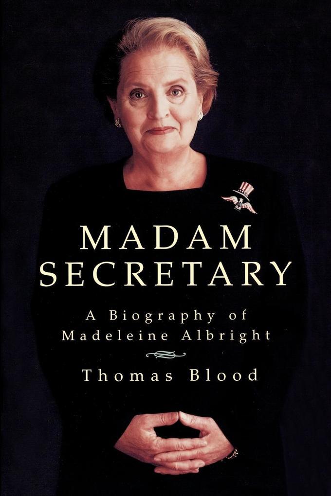 Madam Secretary: A Biography of Madeleine Albright als Taschenbuch