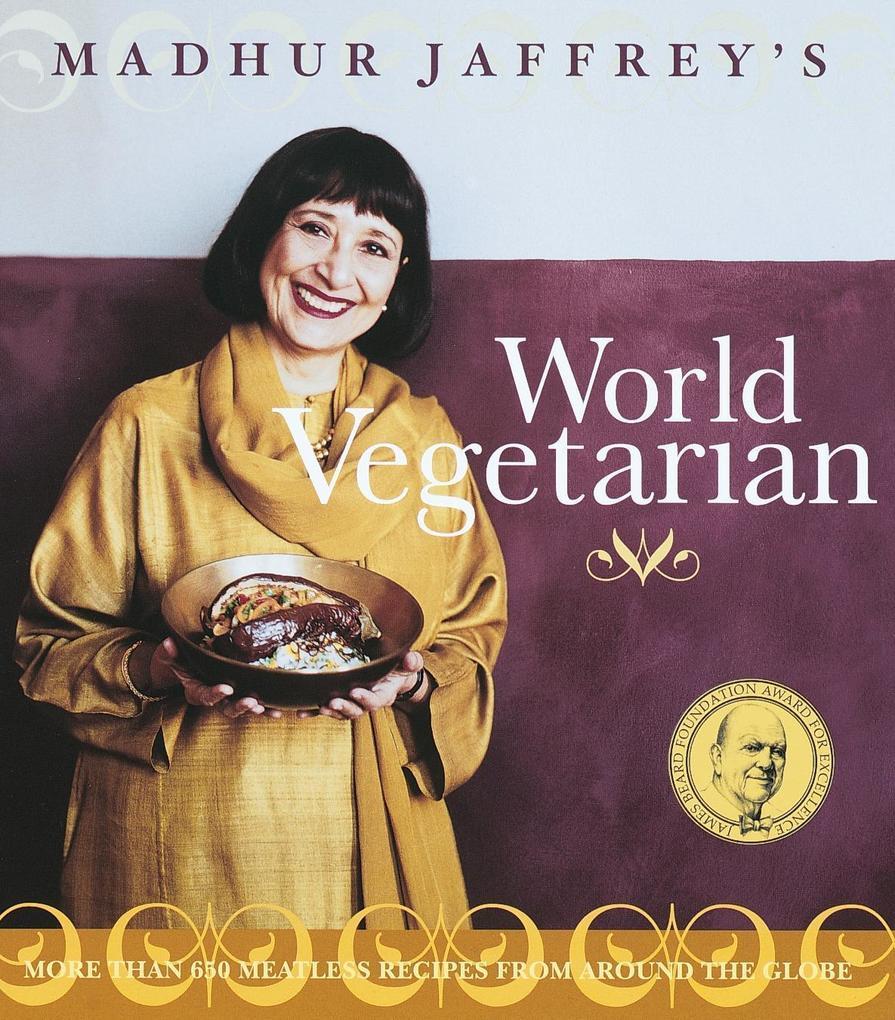 Madhur Jaffrey's World Vegetarian als Taschenbuch
