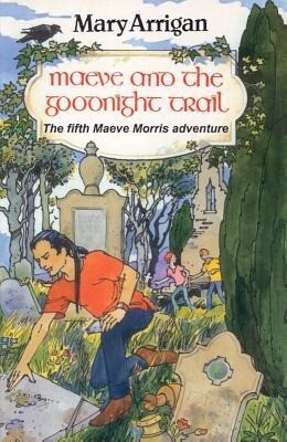 Maeve and the Goodnight Trail: The Fifth Maeve Morris Adventure als Taschenbuch