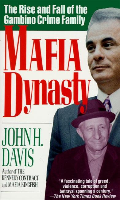 Mafia Dynasty: The Rise and Fall of the Gambino Crime Family als Taschenbuch