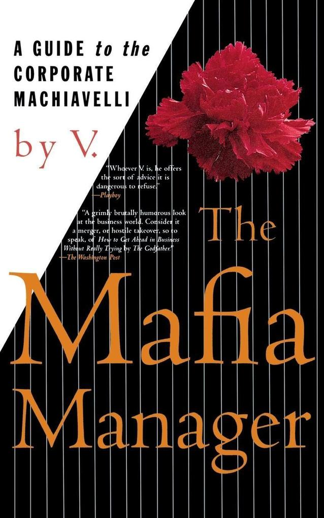 The Mafia Manager: A Guide to the Corporate Machiavelli als Taschenbuch