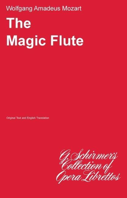 The Magic Flute (Die Zauberflote): Libretto als Taschenbuch