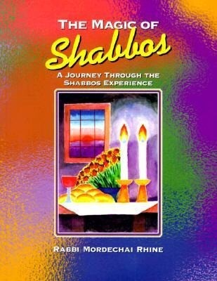 The Magic of Shabbos: A Journey Through the Shabbos Experience als Taschenbuch