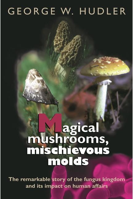 Magical Mushrooms, Mischievous Molds als Taschenbuch