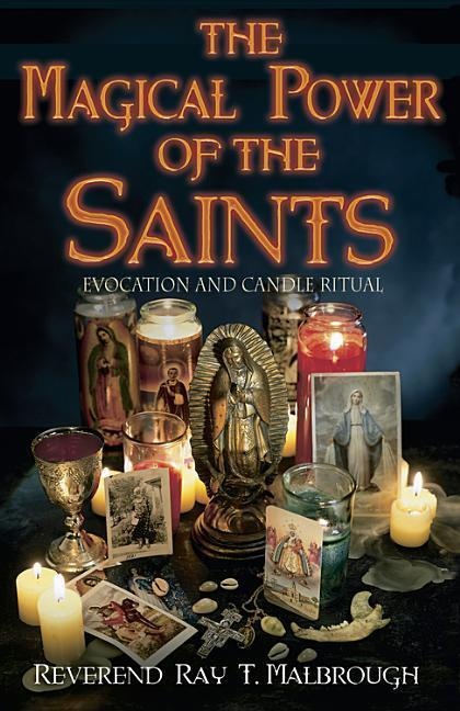 The Magical Power of the Saints: Evocation and Candle Rituals als Taschenbuch