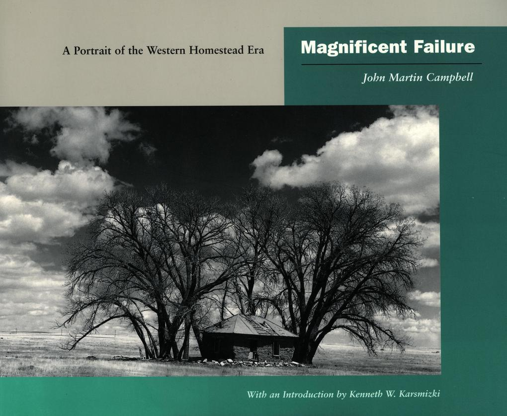 Magnificent Failure: A Portrait of the Western Homestead Era als Taschenbuch