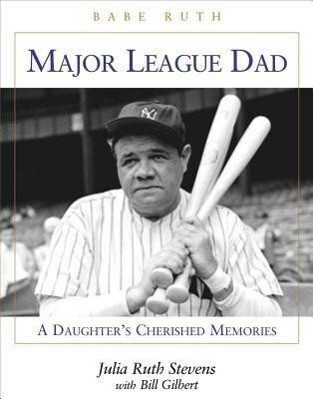 A Father's Love: Babe Ruth's Daughter Remembers als Buch