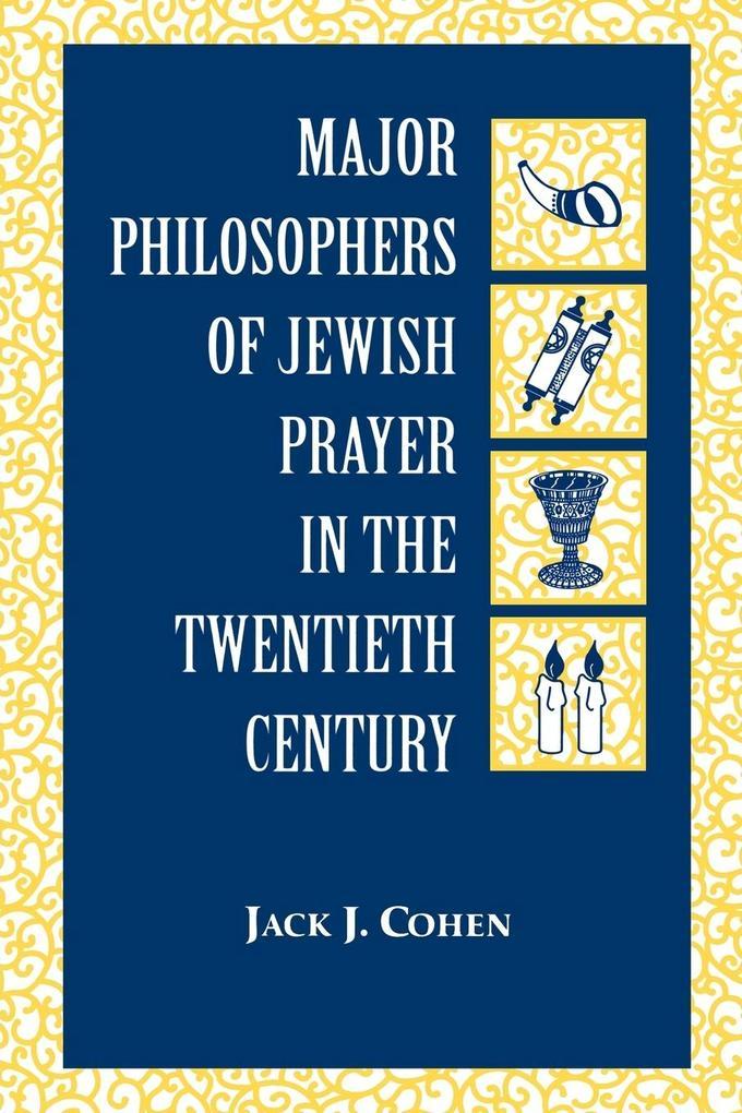 Major Philosophers of Jewish Prayer in the 20th Century als Taschenbuch