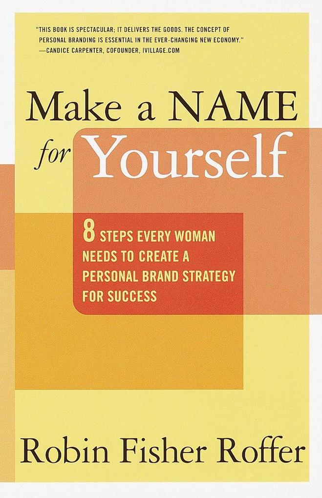 Make a Name for Yourself: Eight Steps Every Woman Needs to Create a Personal Brand Strategy for Success als Taschenbuch