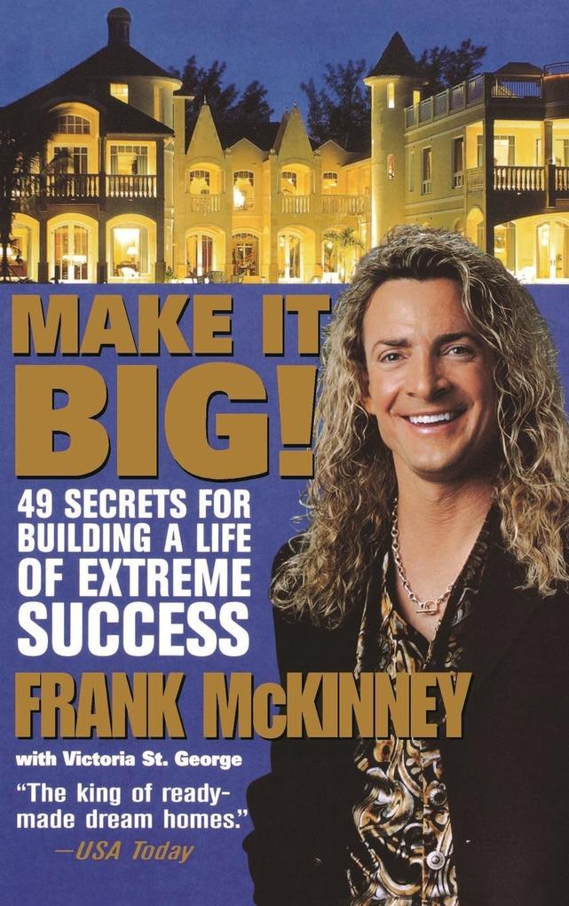 Make It Big!: 49 Secrets for Building a Life of Extreme Success als Buch