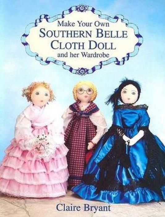 Make Your Own Southern Belle Cloth Doll and Her Wardrobe als Taschenbuch