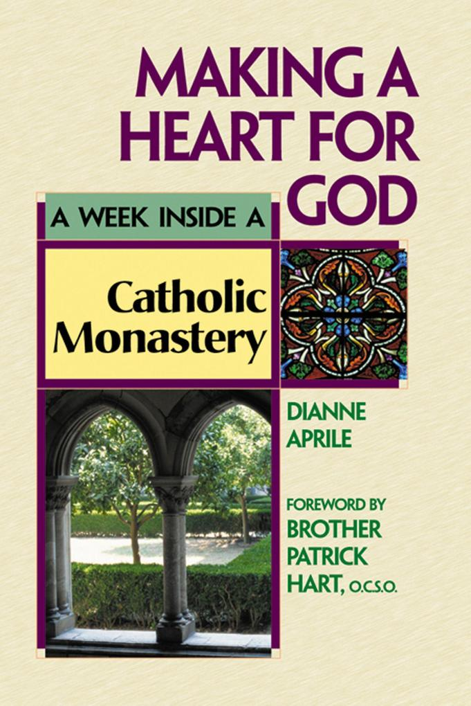 Making a Heart for God: A Week Inside a Catholic Monastery als Taschenbuch