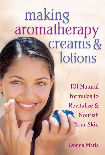 Making Aromatherapy Creams and Lotions als Taschenbuch
