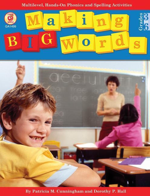 Making Big Words, Grades 3 - 6: Multilevel, Hands-On Spelling and Phonics Activities als Taschenbuch