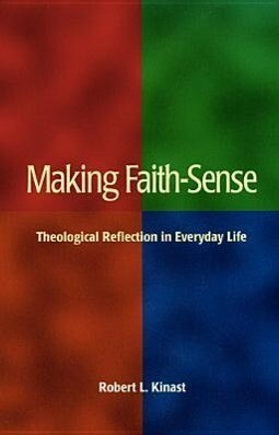 Making Faith-Sense: Theological Reflection in Everyday Life als Taschenbuch